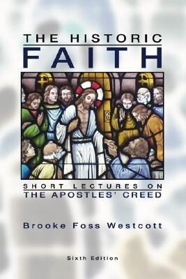 The Historic Faith: Short Lectures on the Apostles' Creed als Taschenbuch