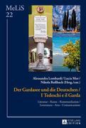 Der Gardasee und die Deutschen / I Tedeschi e il Garda
