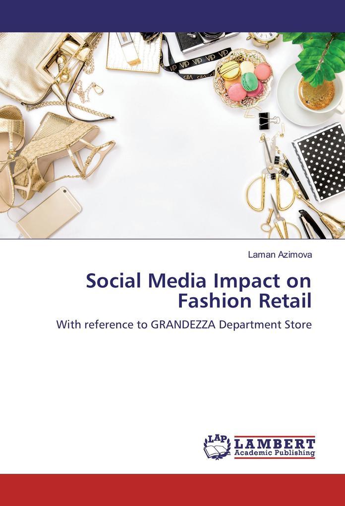 Social Media Impact on Fashion Retail als Buch ...