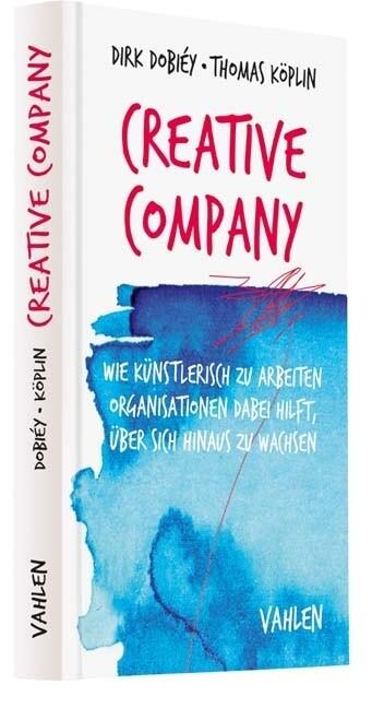 Creative Company als Buch von Dirk Dobiey, Thom...