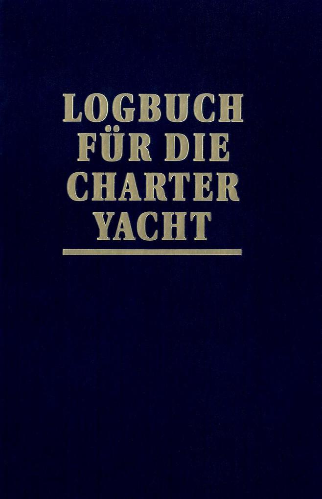 Logbuch für die Charter-Yacht als Buch von Joac...