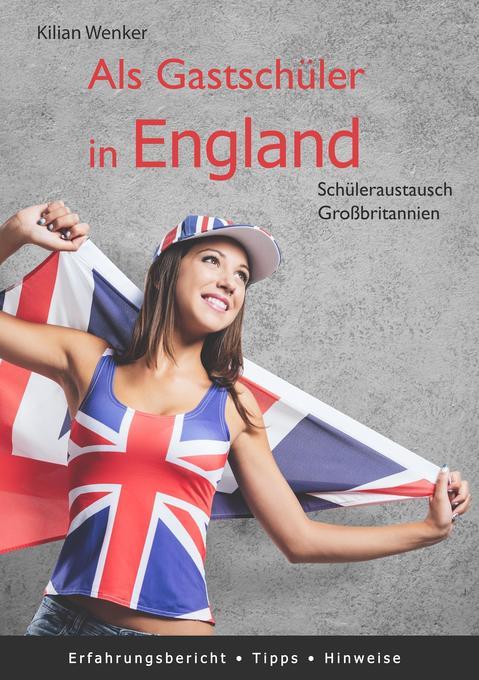 Als Gastschüler in England als Buch von Kilian ...
