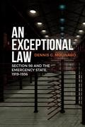 An Exceptional Law: Section 98 and the Emergency State, 1919-1936