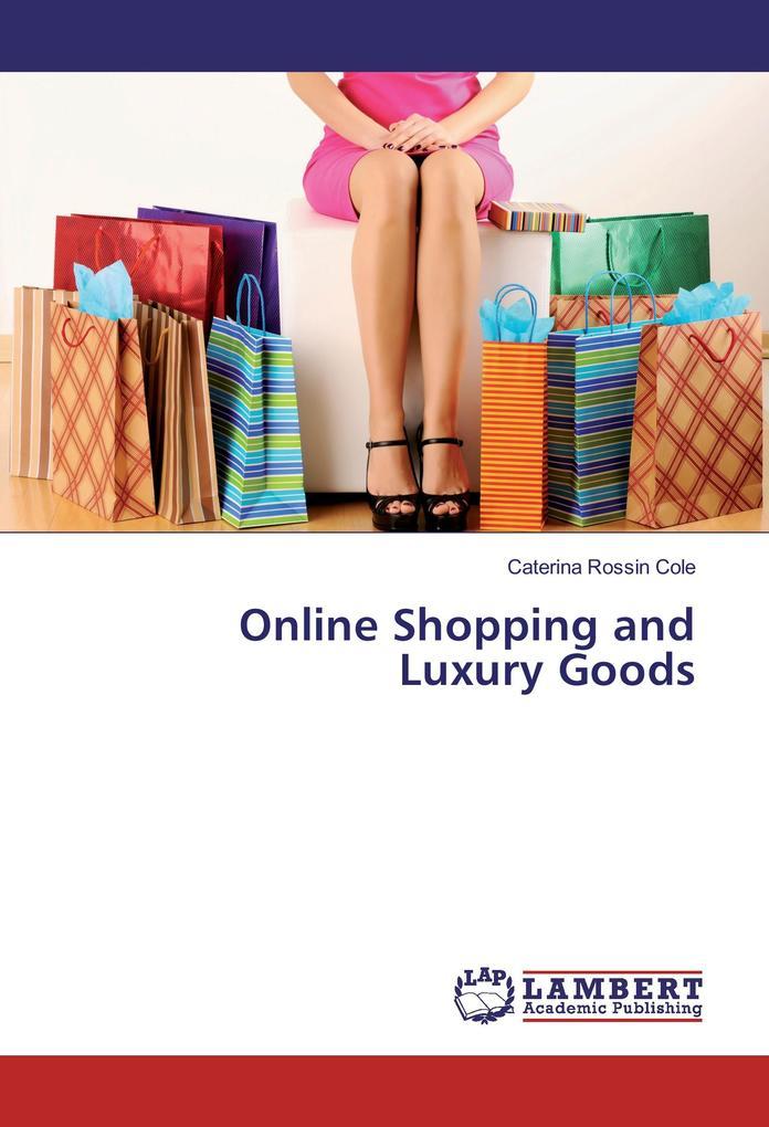 Online Shopping and Luxury Goods als Buch von C...