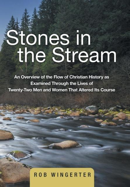 Stones in the Stream als Buch von Rob Wingerter