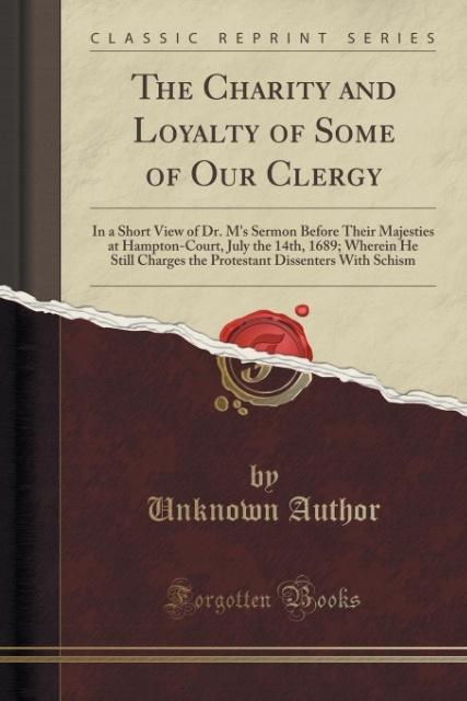 The Charity and Loyalty of Some of Our Clergy a...
