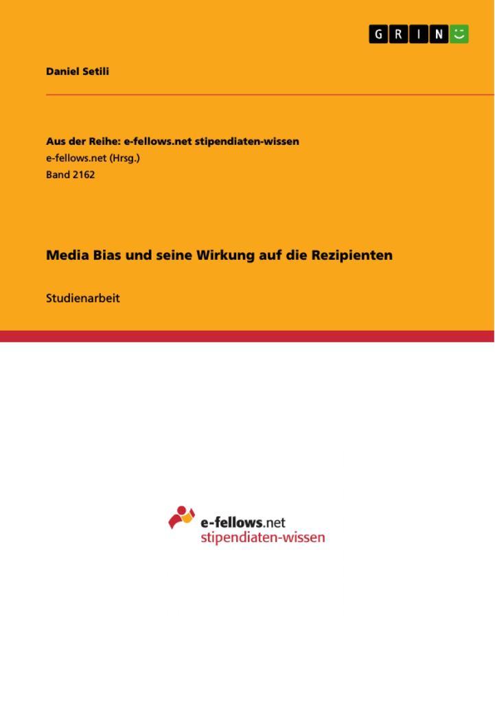 Media Bias und seine Wirkung auf die Rezipiente...