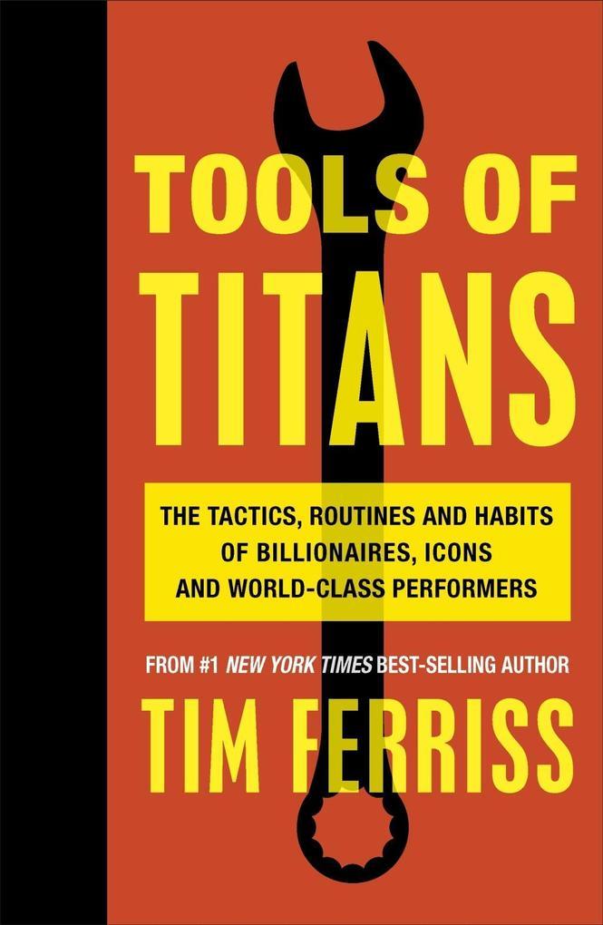 Tools of Titans als Buch von Timothy Ferriss