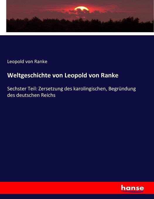 Weltgeschichte von Leopold von Ranke als Buch v...