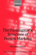 The Paradigmatic Structure of Person Marking