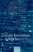 The Greate Invention of Algebra: Thomas Harriot's Treatise on Equations