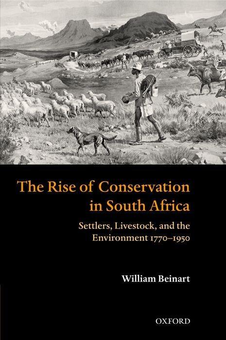 The Rise of Conservation in South Africa: Settlers, Livestock, and the Environment 1770-1950 als Buch