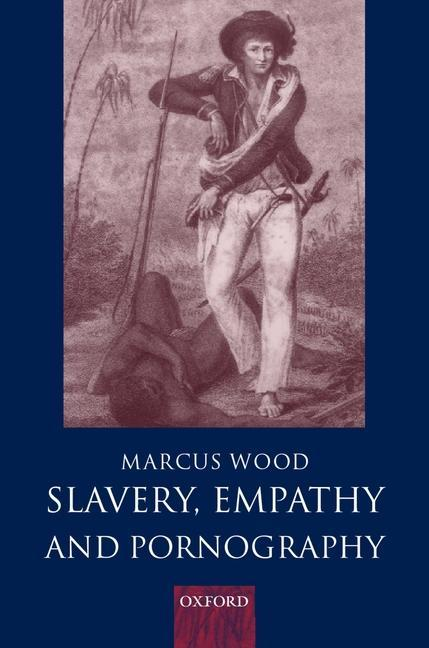 Slavery, Empathy, and Pornography als Buch