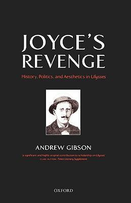 Joyce's Revenge: History, Politics, and Aesthetics in Ulysses als Buch