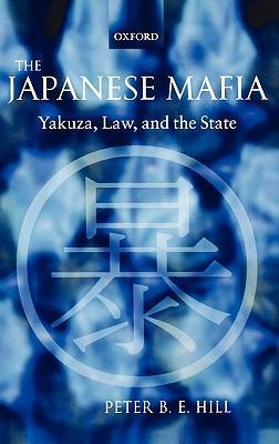 The Japanese Mafia: Yakuza, Law, and the State als Buch