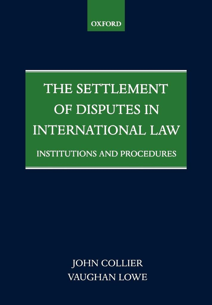 The Settlement of Disputes in International Law: Institutions and Procedures als Buch