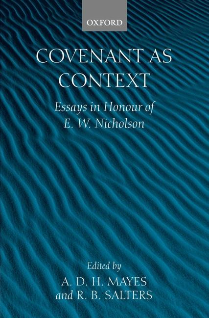Covenant as Context: Essays in Honour of E. W. Nicholson als Buch