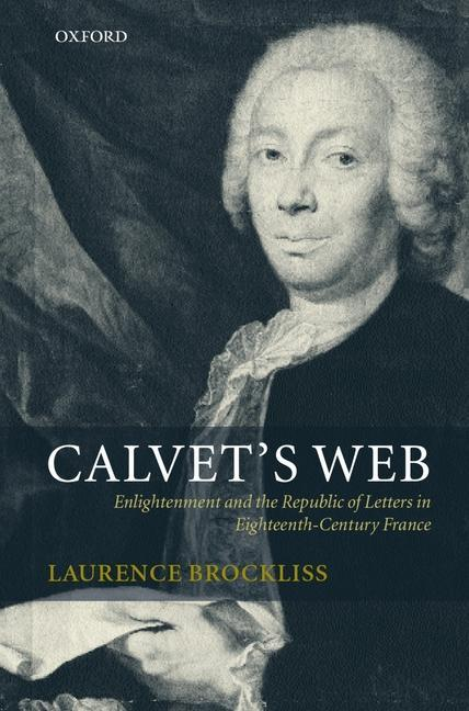 Calvet's Web: Enlightenment and the Republic of Letters in Eighteenth-Century France als Buch
