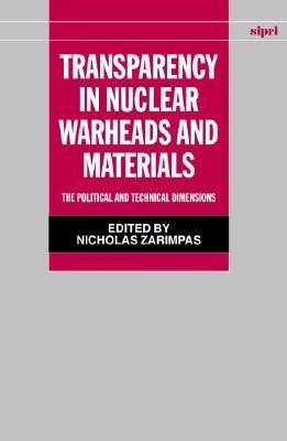 Transparency in Nuclear Warheads and Materials: The Political and Technical Dimensions als Buch