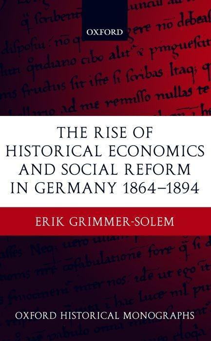 The Rise of Historical Economics and Social Reform in Germany 1864-1894 als Buch