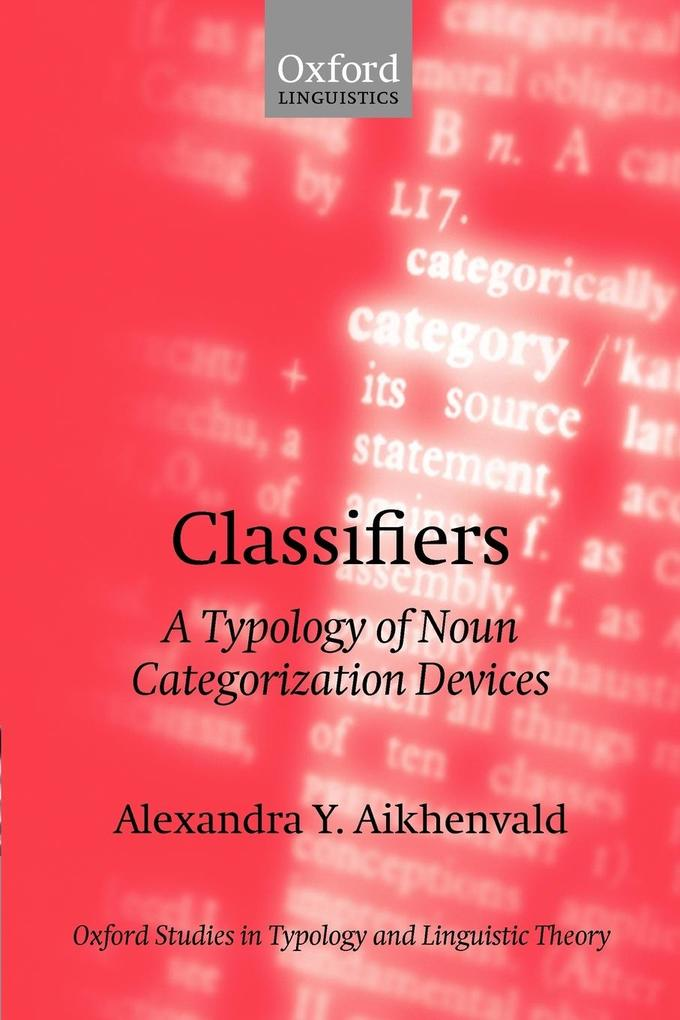 Classifiers: A Typology of Noun Categorization Devices als Buch