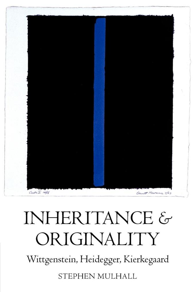Inheritance and Originality: Wittgenstein, Heidegger, Kierkegaard als Buch