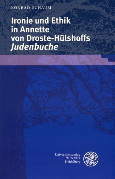 Ironie und Ethik in Annette von Droste-Hülshoffs 'Judenbuche' als Buch