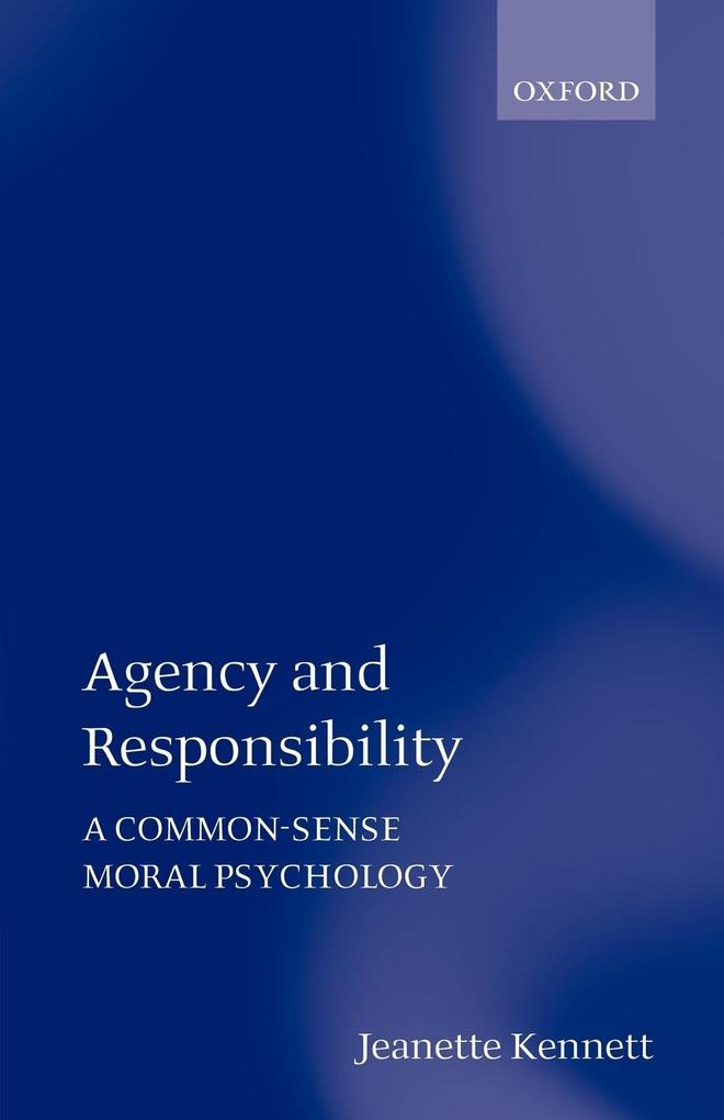 Agency and Responsibility: A Common-Sense Moral Psychology als Buch