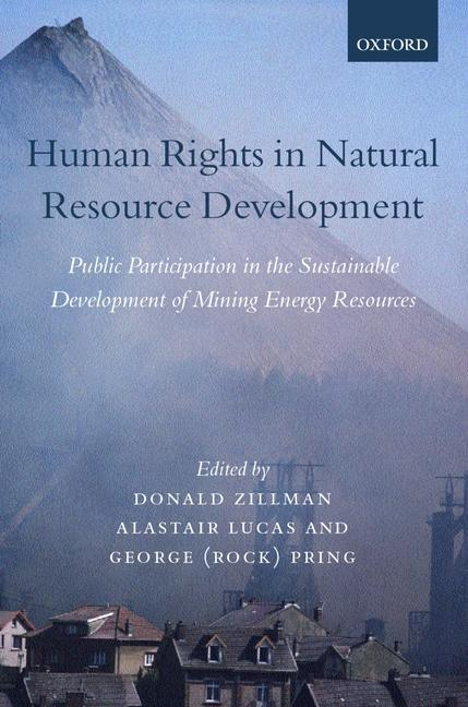 Human Rights in Natural Resource Development: Public Participation in the Sustainable Development of Mining and Energy Resources als Buch