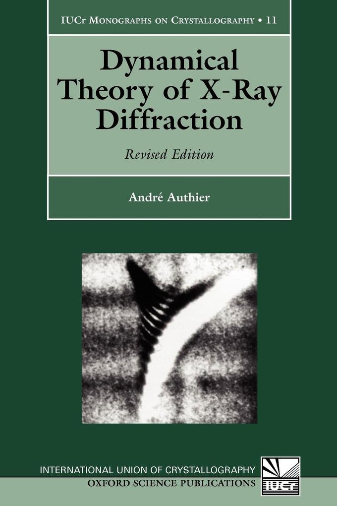 Dynamical Theory of X-Ray Diffraction als Buch