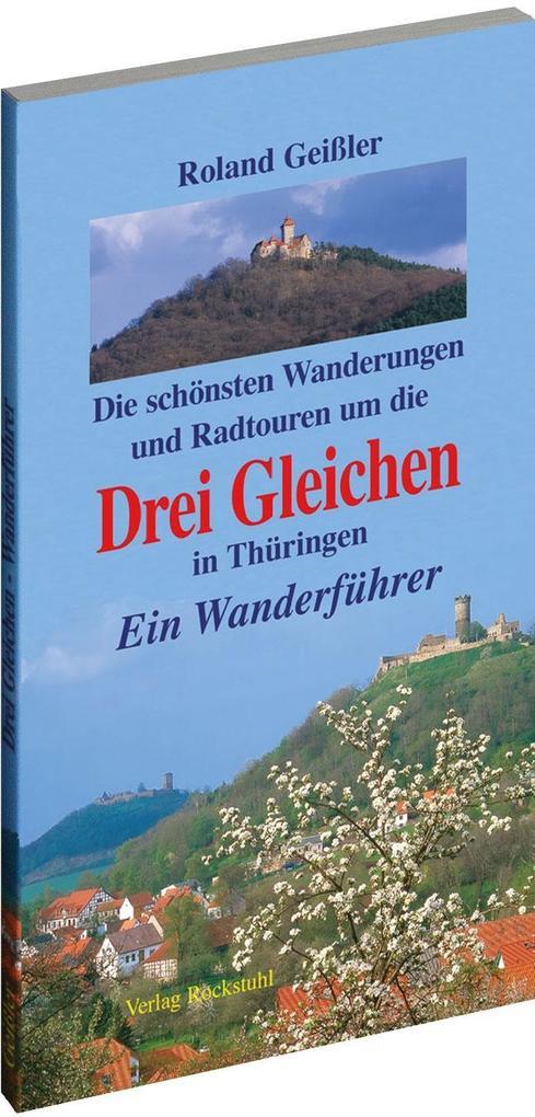 Die schönsten Wanderungen und Radtouren um die Drei Gleichen in Thüringen als Buch