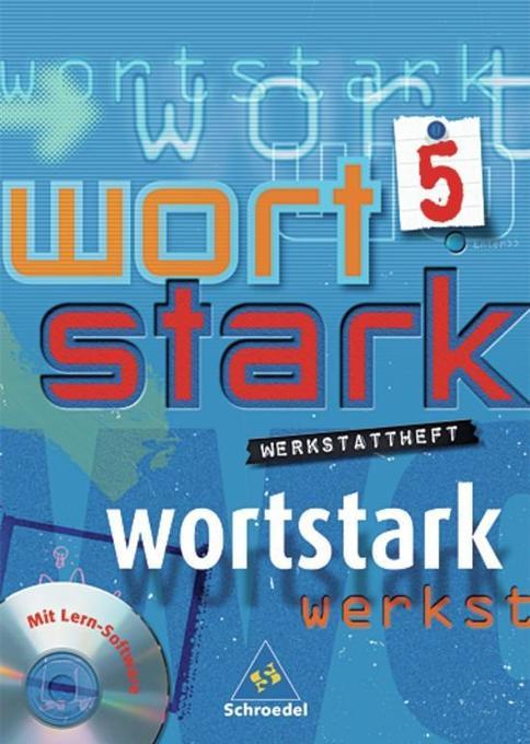 Wortstark 5. Neubearbeitung Werkstattheft. Inkl. CD-ROM.Berlin, Bremen, Hamburg, Hessen, Niedersachsen, Nordrhein-Westfalen, Rheinland-Pfalz, Schleswig-Holstein als Buch