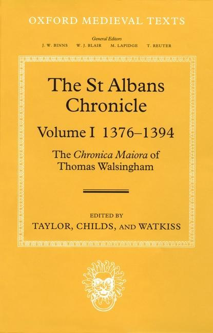 The St Albans Chronicle: The Chronica Maiora of Thomas Walsingham, Volume I: 1376-1394 als Buch