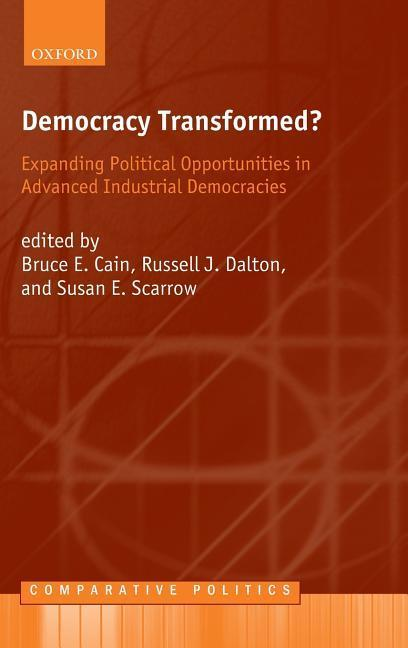 Democracy Transformed?: Expanding Political Opportunities in Advanced Industrial Democracies als Buch
