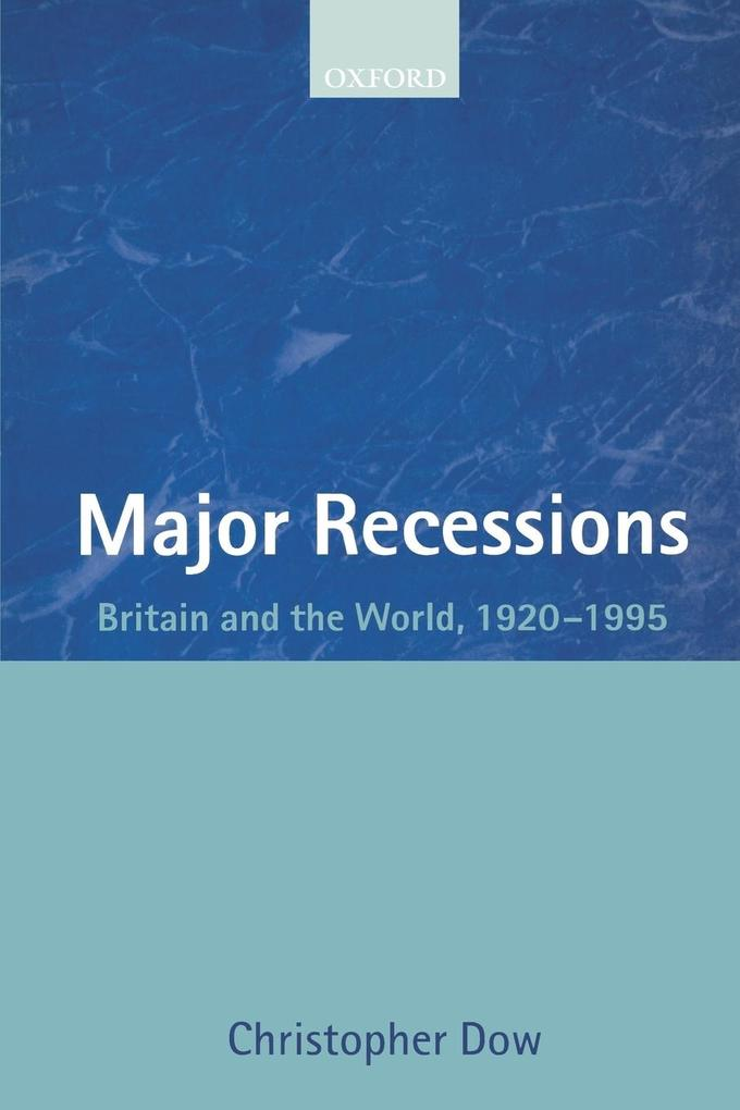 Major Recessions: Britain and the World, 1920-1995 als Buch