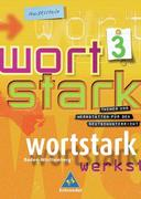 Wortstark 3. SprachLeseBuch 7. Neubearbeitung. Hauptschule. Rechtschreibung 2006. Baden-Württemberg