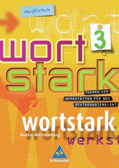 Wortstark 3. SprachLeseBuch 7. Neubearbeitung. Hauptschule. Rechtschreibung 2006. Baden-Württemberg als Buch