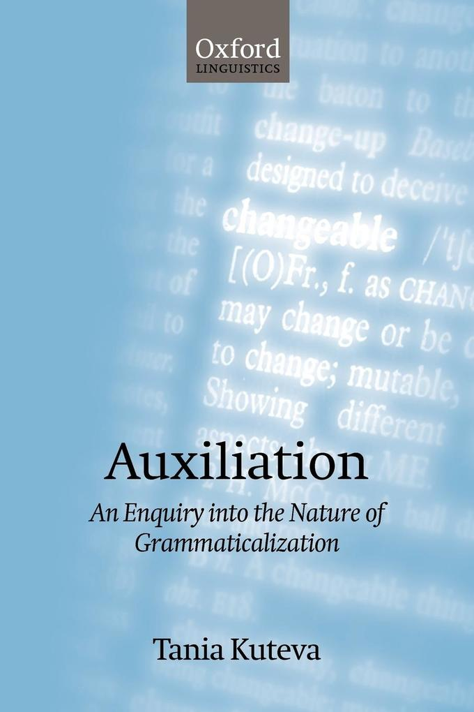 Auxiliation: An Enquiry Into the Nature of Grammaticalization als Buch