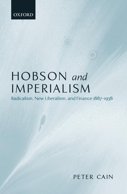Hobson and Imperialism: Radicalism, New Liberalism and Finance, 1887-1938 als Buch