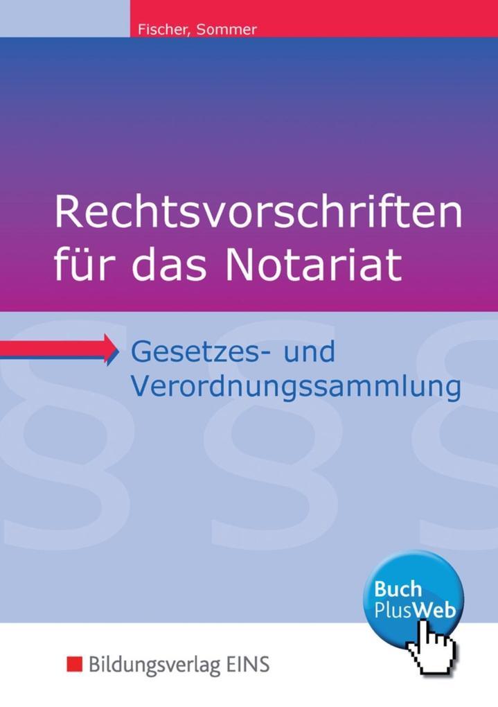 Rechtsvorschriften für das Notariat. Schülerband als Buch