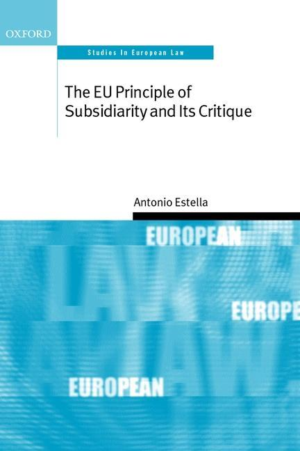 The Eu Principle of Subsidiarity and Its Critique als Buch