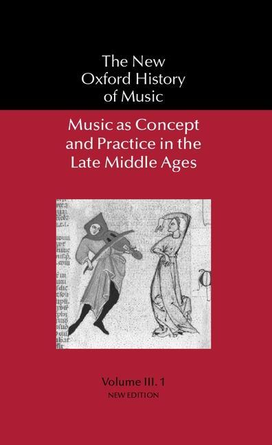 Music as Concept and Practice in the Late Middle Ages als Buch