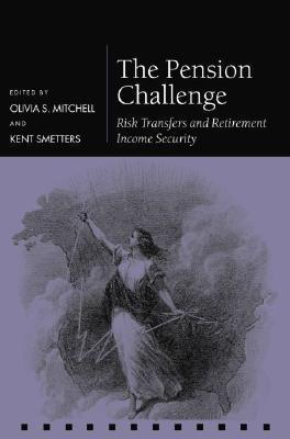 The Pension Challenge: Risk Transfers and Retirement Income Security als Buch (gebunden)