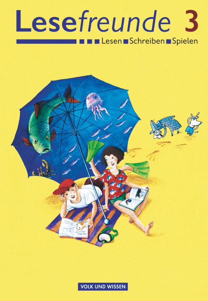 Lesefreunde 3. Schuljahr. Lesebuch. Berlin, Brandenburg, Bremen, Mecklenburg-Vorpommern, Sachsen, Sachsen-Anhalt, Thüringen Ausgabe 2004 als Buch