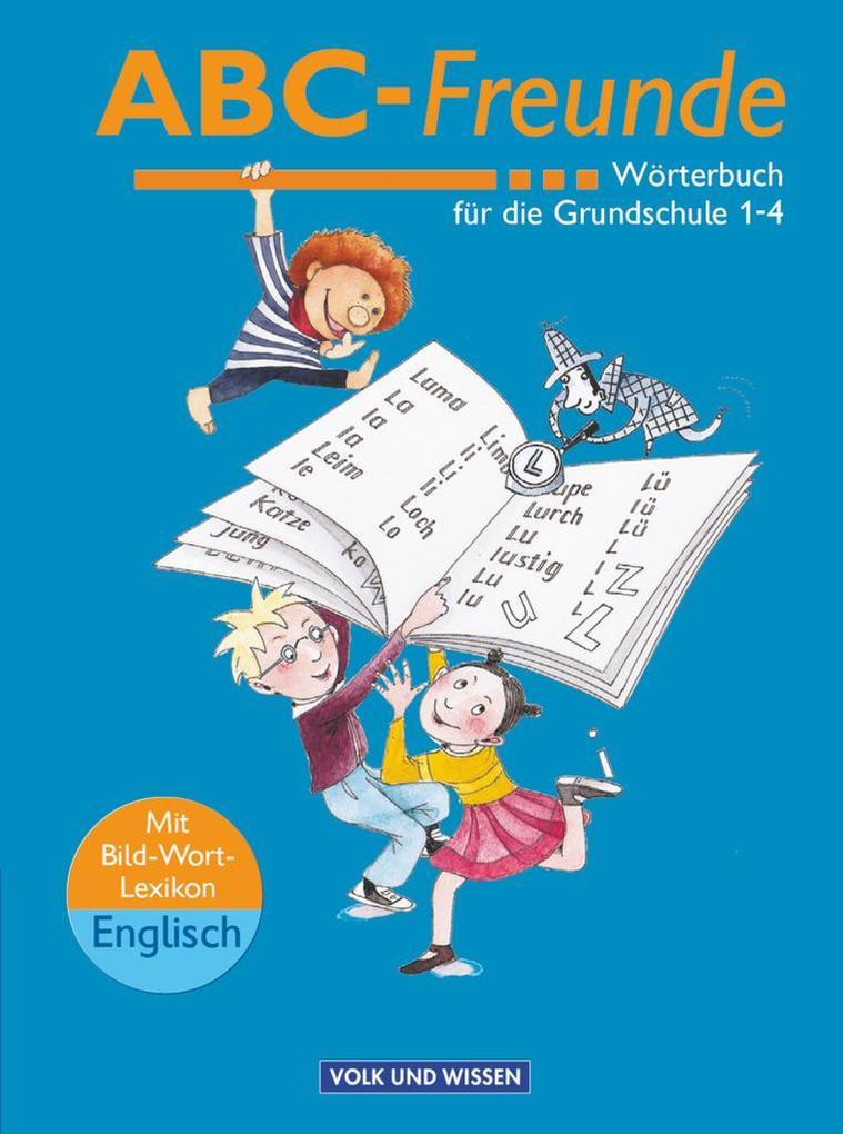 ABC-Freunde. Wörterbuch mit Bild-Wort-Lexikon Englisch als Buch