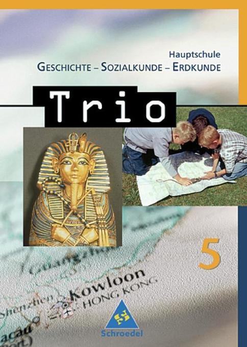 Trio 5. Geschichte, Sozialkunde, Erdkunde. Hauptschule. Bayern als Buch