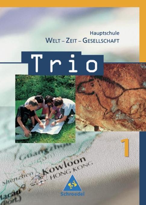 Trio 1. Schülerband. Welt-Zeit-Gesellschaft. Hauptschule.. Baden-Württemberg als Buch