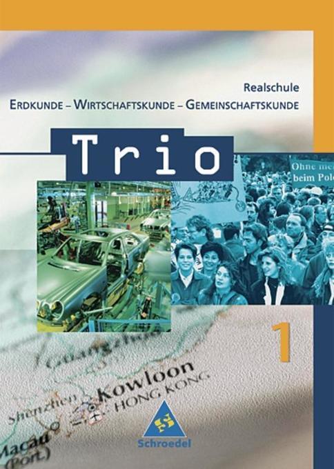 Trio 1. Schülerband. Erdkunde-Wirtschaftskunde Gemeinschaftskunde. Baden-Württemberg als Buch