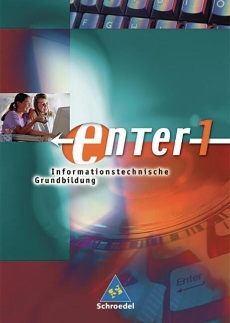 enter 1. Schülerband. Informationstechnische Grundbildung. Baden-Württemberg als Buch