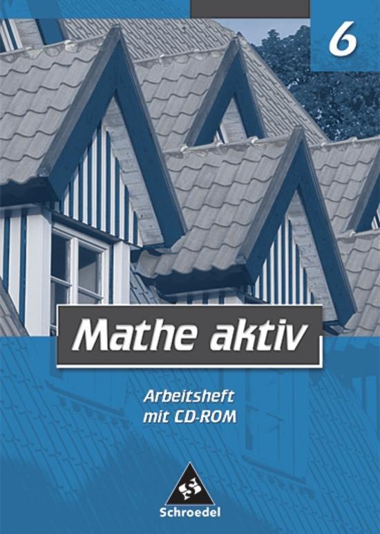 Mathe aktiv 6. Arbeitsheft mit CD-ROM. Bayern. Hauptschule als Buch